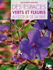 Des espaces Verts et fleuris au cœur de la Ville - Aulnay-sous-Bois 2019